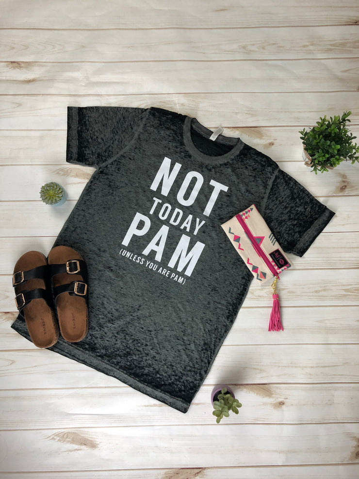 Not Today Pam Shirt