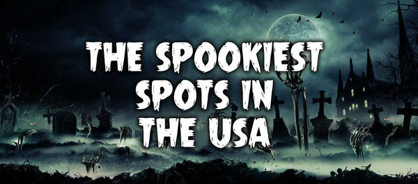 Spookiest Spots in the USA