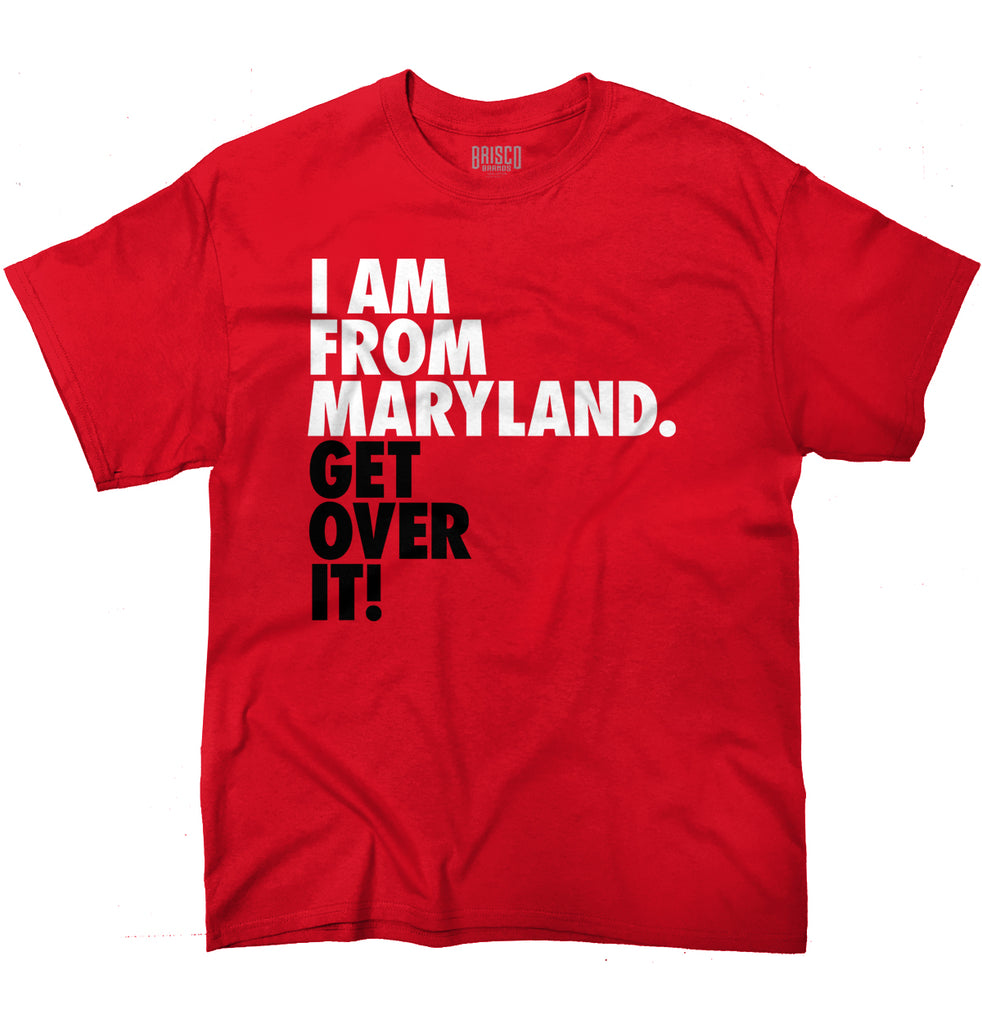 "Maryland State T Shirt Cool ""Get Over It"" Trendy Funny Quote T-Shirt Tee"