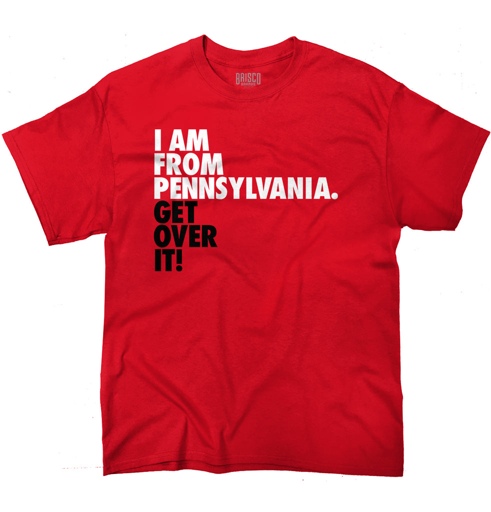 "Pennsylvania State T Shirt Cool ""Get Over It"" Trendy Funny T-Shirt Tee"