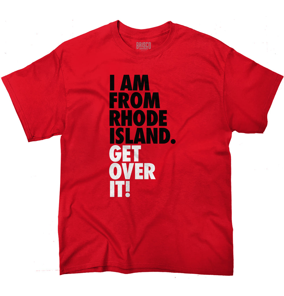 "Rhode Island State T Shirt Cool ""Get Over It"" Trendy Funny T-Shirt Tee"
