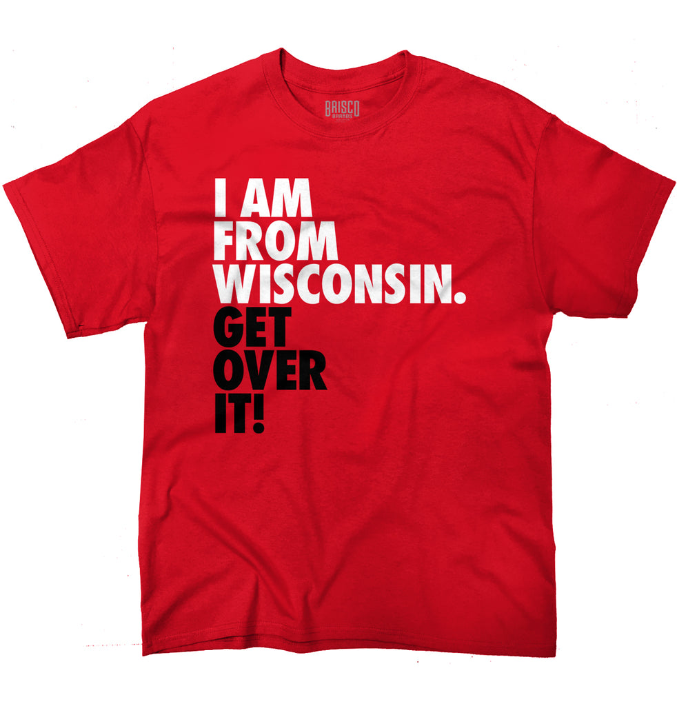 "Wisconsin State T Shirt Cool ""Get Over It"" Trendy Funny Quote T-Shirt Tee"