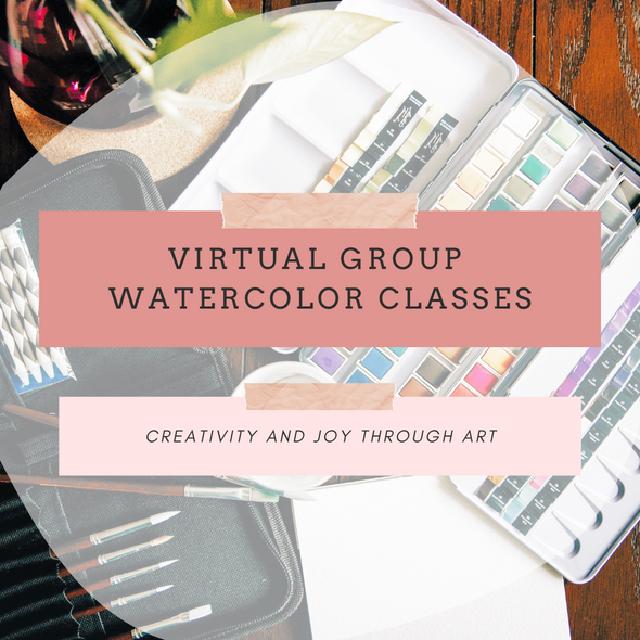 Watercolor Group Classes [Virtual]
