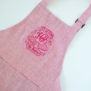 It's Getting Hot In Here Farmhouse Style Apron