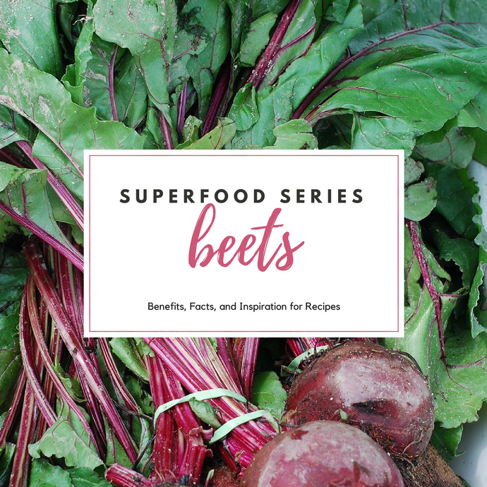 Superfood Series: Health Benefits and Uses of Beets