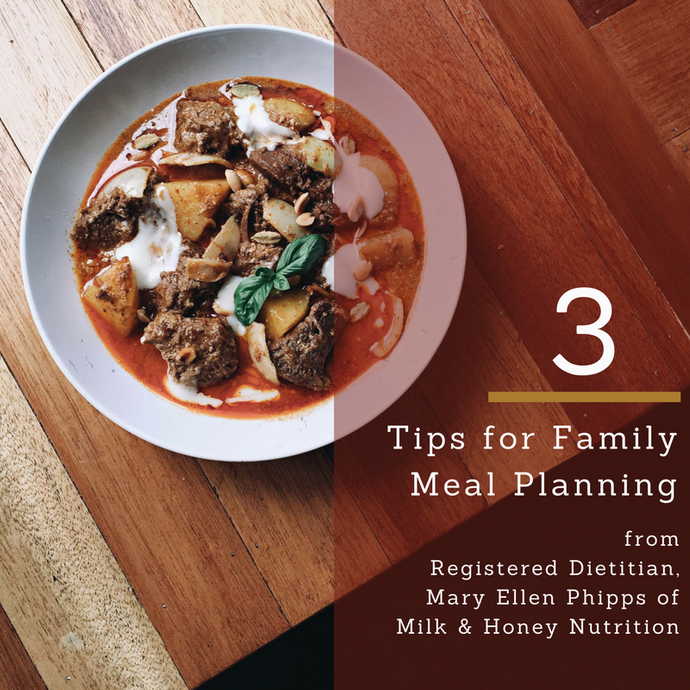 3 Tips for Family Meal Planning - Glean from a Professional