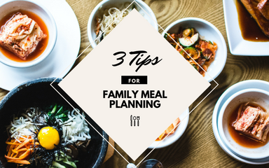 3 Tips for Family Meal Planning