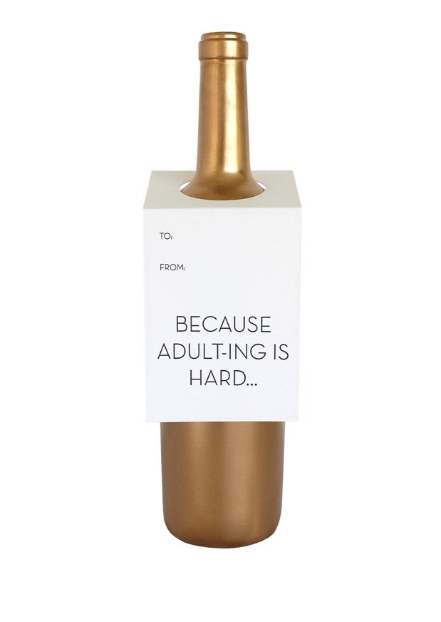Because, adult-ing wine tag