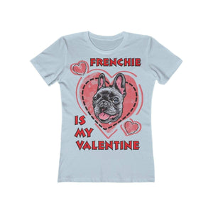 Printify T-Shirt Solid Light Blue / L Frenchie Is My Valentine Women's Tee