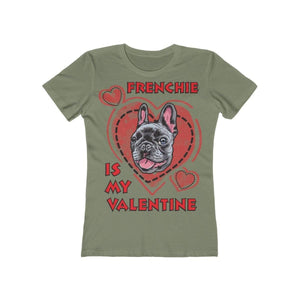Printify T-Shirt Solid Light Olive / L Frenchie Is My Valentine Women's Tee