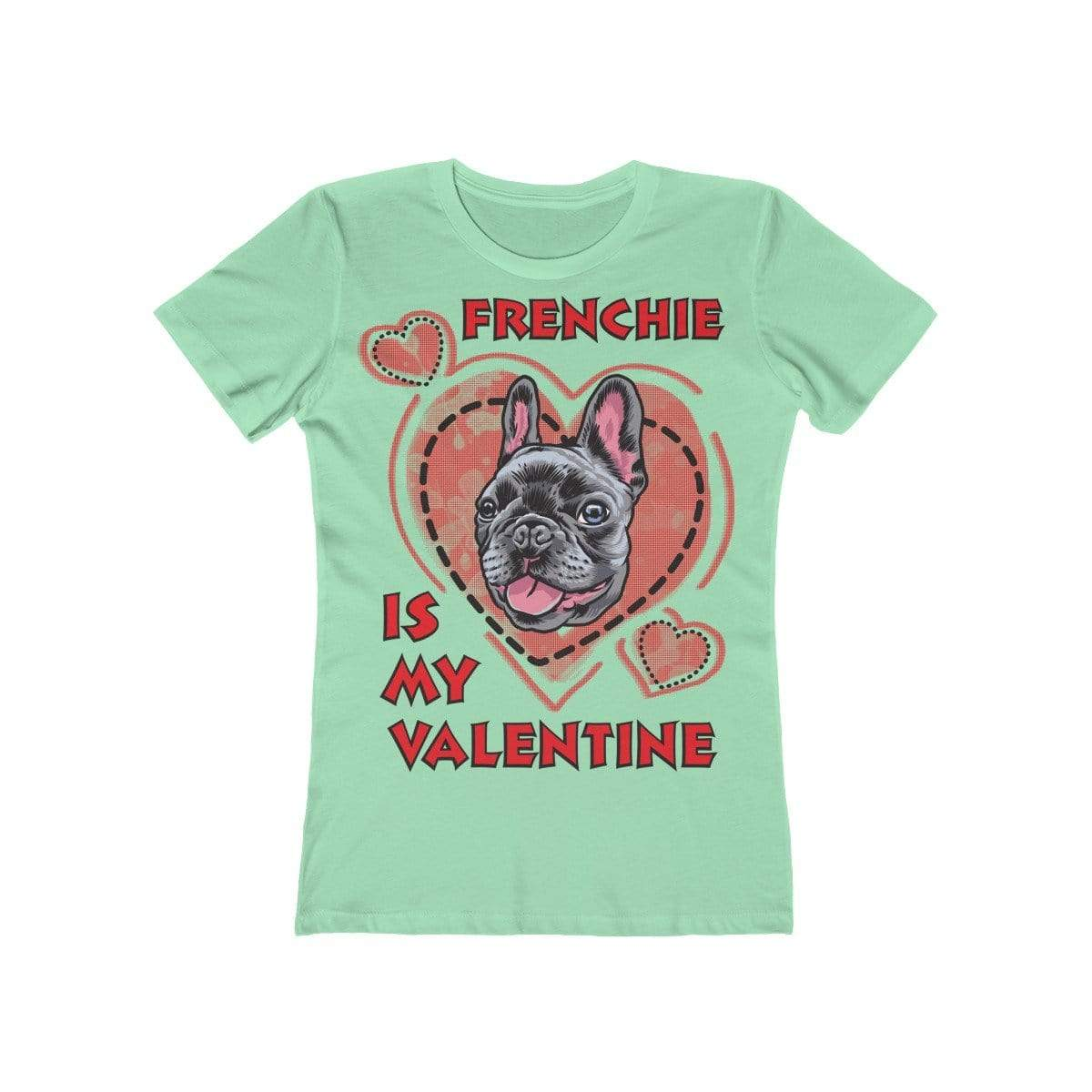 Printify T-Shirt Solid Mint / L Frenchie Is My Valentine Women's Tee