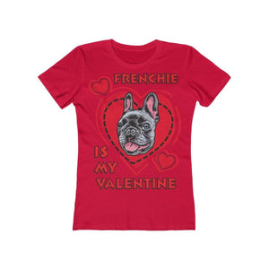Printify T-Shirt Solid Red / L Frenchie Is My Valentine Women's Tee