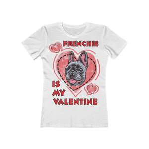 Printify T-Shirt Solid White / L Frenchie Is My Valentine Women's Tee