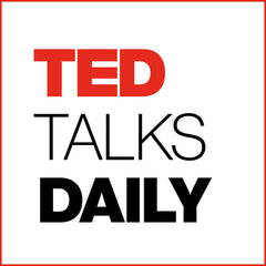 Listen to Ted Talks Daily
