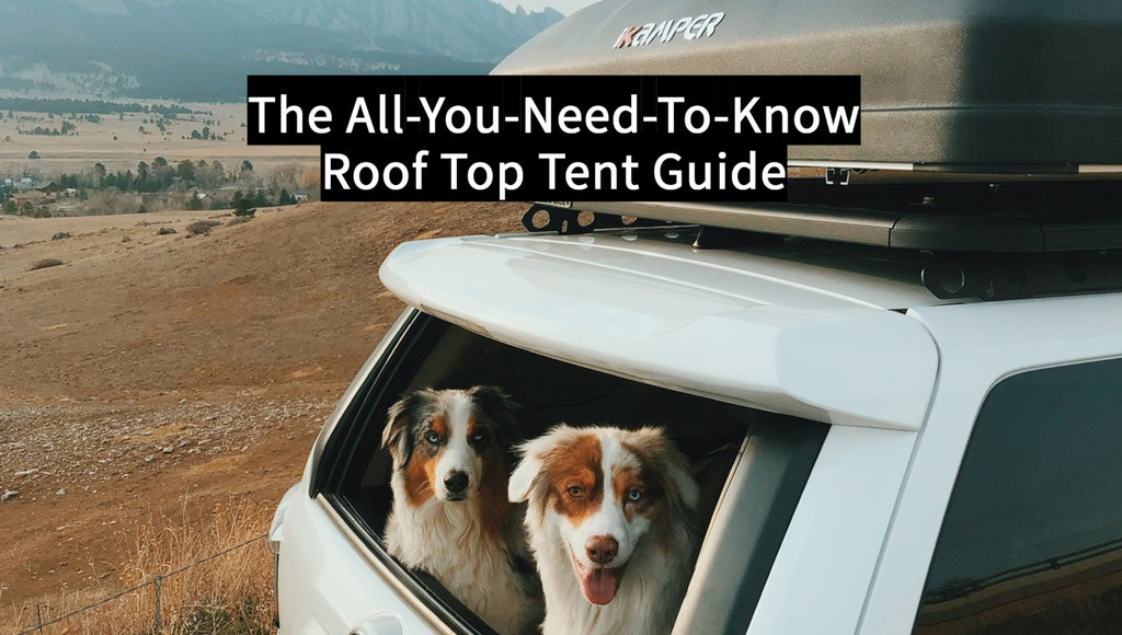 The All-You-Need-To-Know Roof Top Tent Guide
