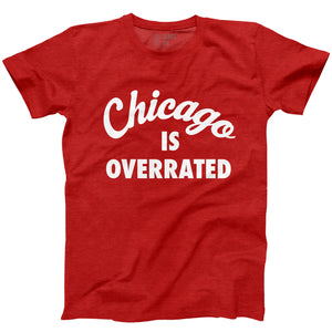 Chicago Is Overrated Unisex Short Sleeve T-Shirt
