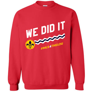 We Did It #MLS4THELOU Unisex Sweatshirt - Red