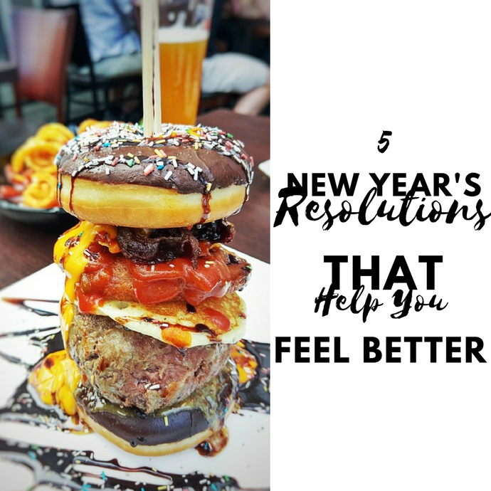 5 New Year's Resolutions That Can Help You Feel Better