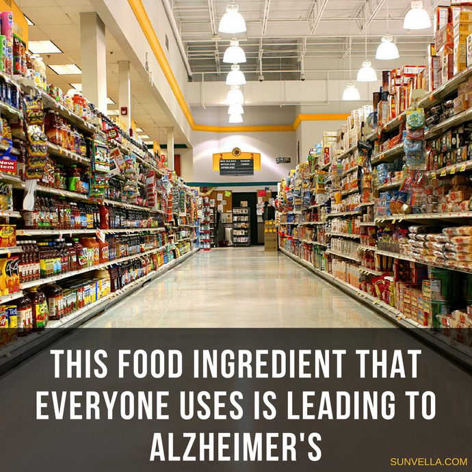 Just In For 2018: This Food Ingredient That Everyone Uses Is Leading To Alzheimer's
