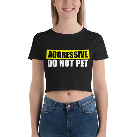 Aggressive Do Not Pet Crop Tee