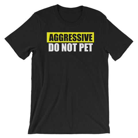 AGGRESSIVE DO NOT PET
