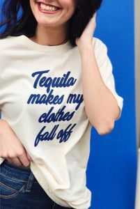 """Tequila Makes Her Clothes Fall Off"" T+Shirt"