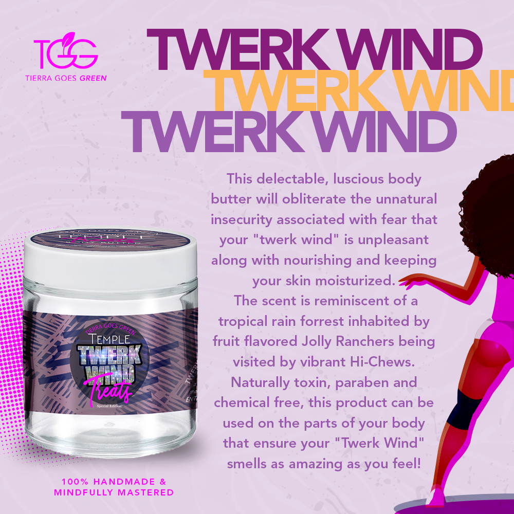 Temple Treats: Twerk Wind