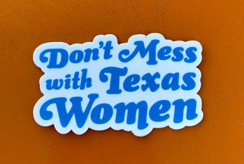 Don't Mess With Texas Women Sticker