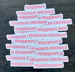 Support Women Owned Business Sticker