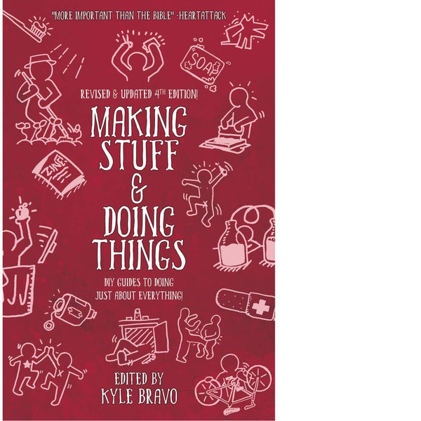 Making Stuff and Doing Things: DIY Guide to Just About Everything