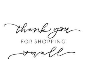 Thank your for shopping small