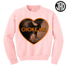 Choke Me Mike 2 - Crewneck Sweater