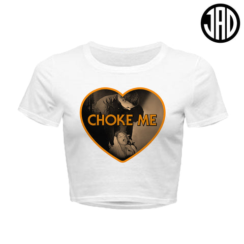 Choke Me Mike 2 - Women's Crop Top