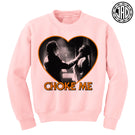 Choke Me Mike - Crewneck Sweater