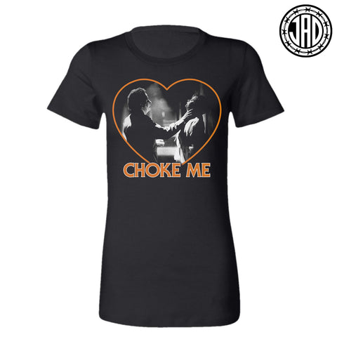 Choke Me Mike - Women's Tee