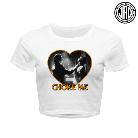Choke Me Mike - Women's Crop Top