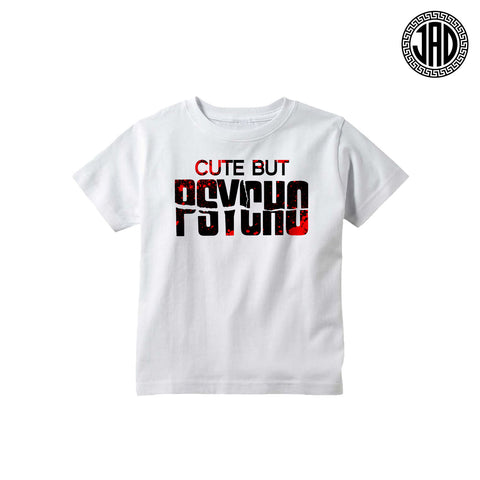 Cute But Psycho - Kid's Tee