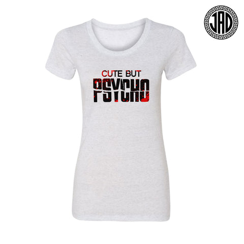 Cute But Psycho - Women's Tee