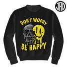 Don't Worry - Crewneck Sweater