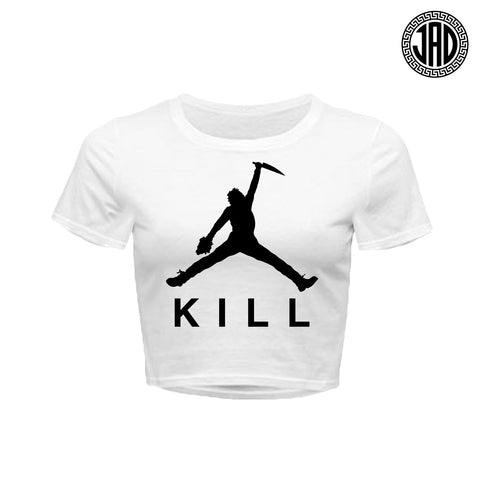 Just Kill It - Women's Crop Top