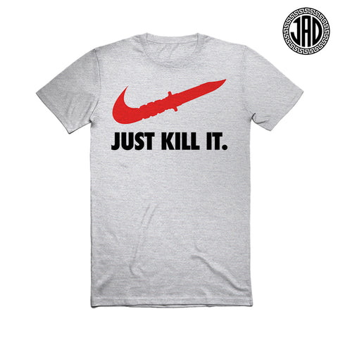 Just Kill It - Men's (Unisex) Tee