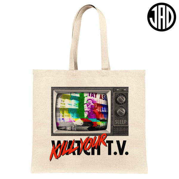 Kill Your TV - Canvas Tote Bag