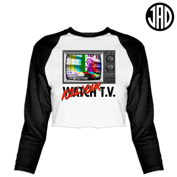 Kill Your TV - Women's Cropped Baseball Tee