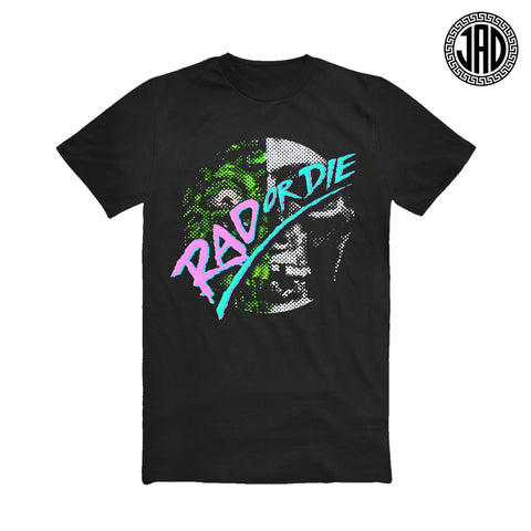 Rad Or Die - Men's (Unisex) Tee