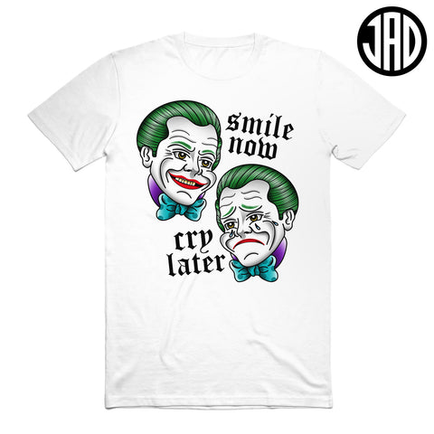Smile Now Cry Later - Men's (Unisex) Tee