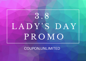 3.8 LADY'S DAY PROMO | COUPON & UNLIMITED