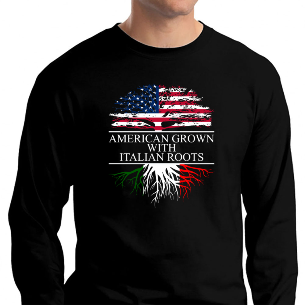 American Grown With Italian Roots Shirt Long Sleeve T-Shirt