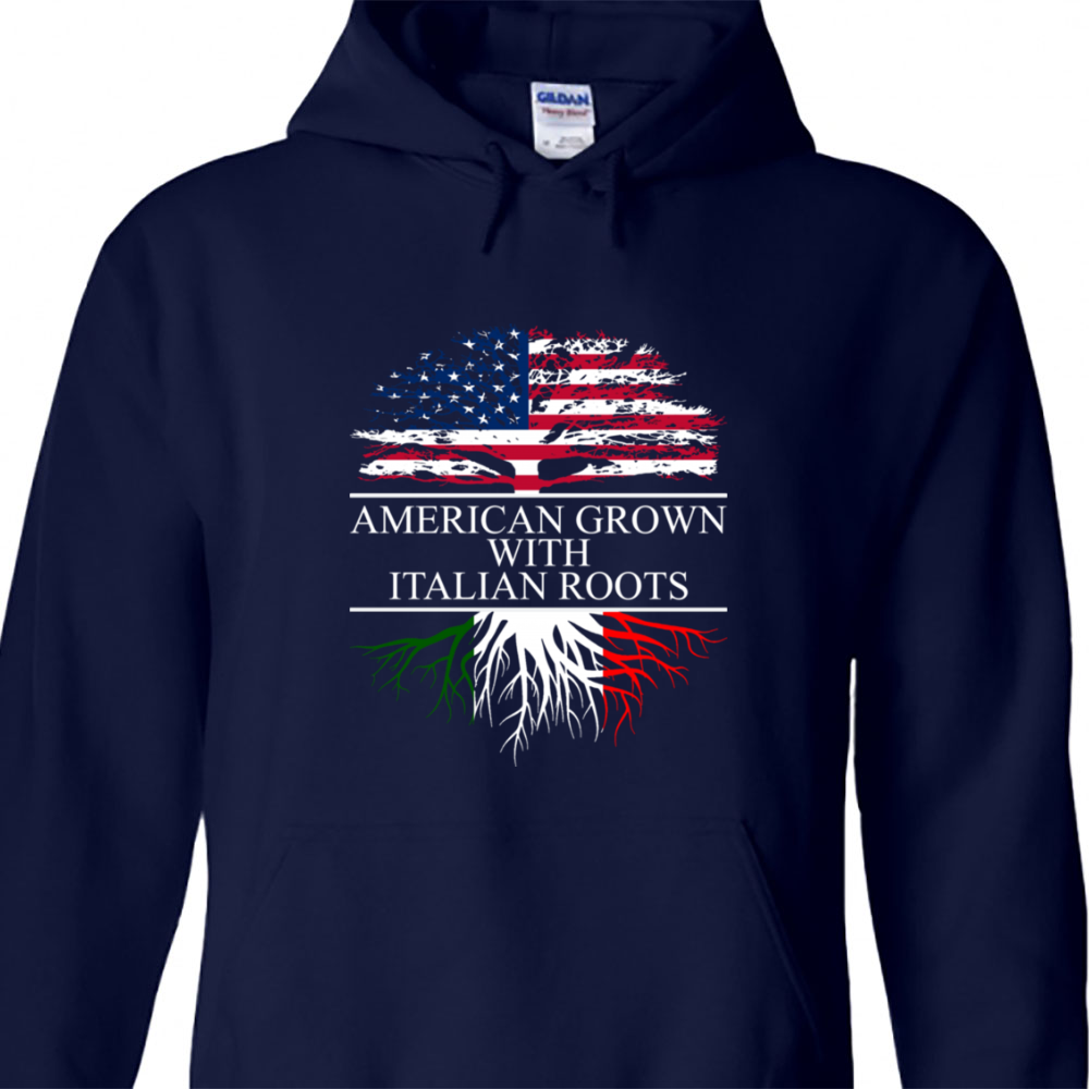 American Grown With Italian Roots Shirt Hoodie