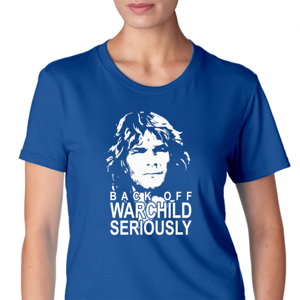 Back Off Warchild Seriously Womens T-Shirt