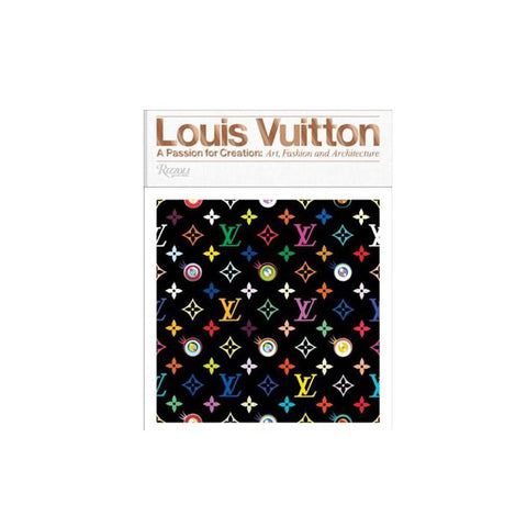 Louis Vuitton : A Passion for Creation